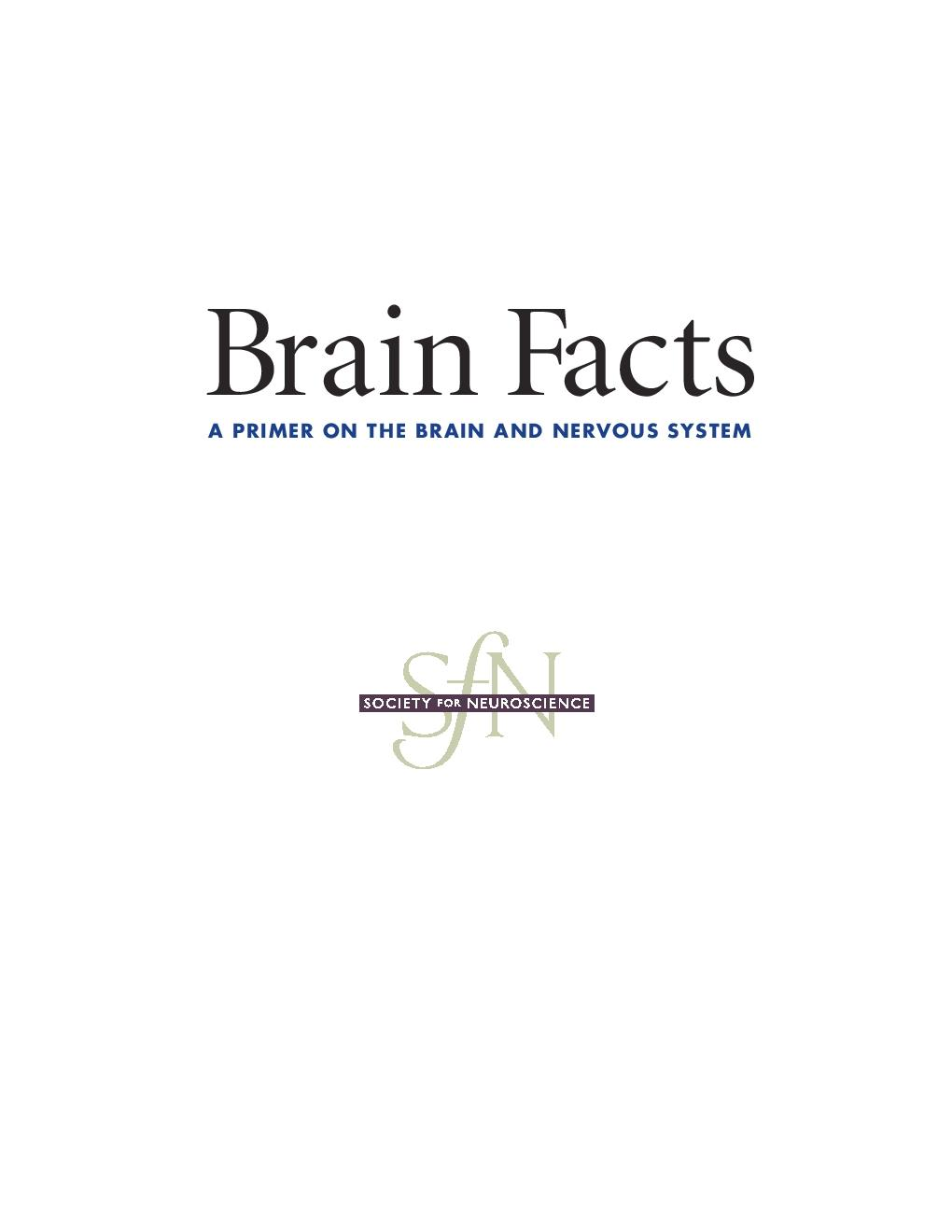 Brain Facts A Primer On The Brain And Nervous System Sns